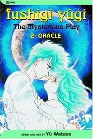 Fushigi Yugi: Oracle (The Mysterious Play, Vol 2)