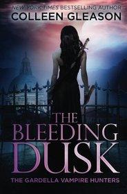The Bleeding Dusk (The Gardella Vampire Hunters: Victoria) (Volume 3)
