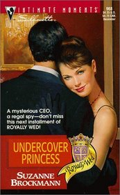 Undercover Princess (Royally Wed, Bk 2) (Silhouette Intimate Moments, No 968)