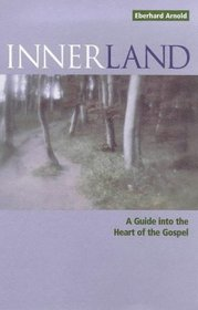 Innerland: A Guide into the Heart of the Gospel