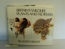 Britain's Wild Life, Plants and Flowers