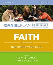 Faith Study Guide with DVD: Nurturing Your Soul (The Daniel Plan Essentials Series)