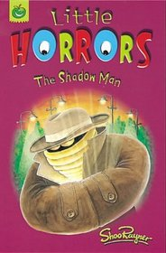 The Shadow Man (Little horrors Orchard crunchies)