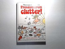 Secret of How to Win Freedom from Clutter