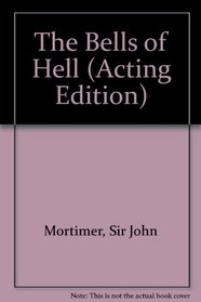 The Bells of Hell (Acting Edition)