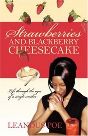 Strawberries and Blackberry Cheesecake: Life through the eyes of a single mother