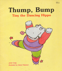 Thump, Bump: Tiny, the Dancing Hippo (A Giant First-Start Reader)