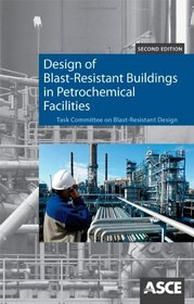 Design of Blast-Resistant Buildings in Petrochemical Facilities, Second Edition