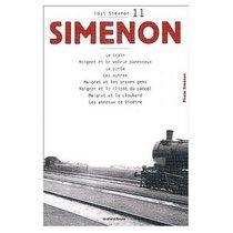 Tout Simenon Vol. 11: Le Train / Maigret et le Voleur Paresseux / La Porte / Les Autres / Maigret et les Braves Gens / Maigret et le Client du Samedi / Maigret et le Clochard / Les Anneaux de Bicetre
