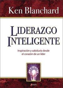 Liderazgo Inteligente: Inspiraci�n y sabidur�a desde el coraz�n de un l�der (Spanish Edition)