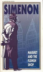 Maigret and the Flemish Shop (Inspector Maigret, Bk 14)