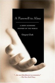 A Farewell to Alms: A Brief Economic History of the World (Princeton Economic History of the Western World)