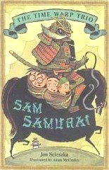 Sam Samurai (Time Warp Trio, Bk 10)