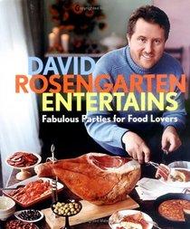 David Rosengarten Entertains : Fabulous Parties for Food Lovers