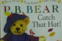 P. B. Bear - 4 Book Collection - The Snowy Ride, Sand Castle Surprise, Catch That Hat, Fly-away Kite