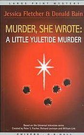 A Little Yuletide Murder (Murder, She Wrote, Bk 11)  (Large Print)