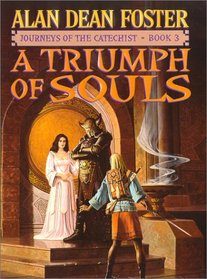 A Triumph of Souls (Foster, Alan Dean, Journeys of the Catechist, Bk. 3.)