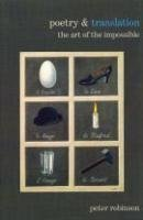 Poetry and Translation: The Art of the Impossible (Liverpool University Press - Poetry and . . .)