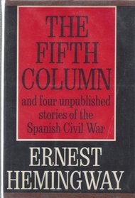 The Fifth Column, and Four Stories of the Spanish Civil War (The Scribner Library. Contemporary Classics)