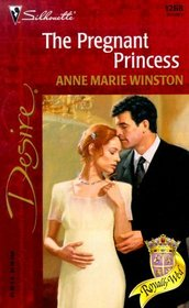 The Pregnant Princess (Royally Wed, Bk 4) (Silhouette Desire, No 1268)