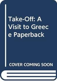 Visit to Greece (Take-off!)
