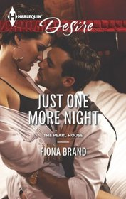 Just One More Night (Pearl House, Bk 5) (Harlequin Desire, No 2285)