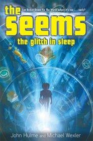 The Seems: The Glitch in Sleep (Seems)