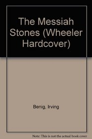 The Messiah Stones (Wheeler Large Print Book Series (Cloth))