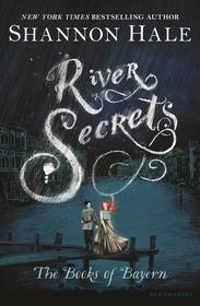 River Secrets (Books of Bayern, Bk 3)