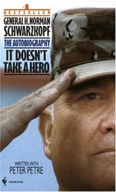 It Doesn't Take a Hero : The Autobiography of General H. Norman Schwarzkopf