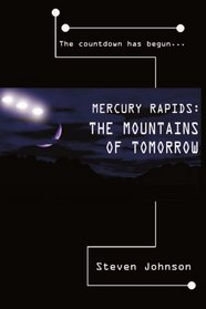 Mercury Rapids: The Mountains of Tomorrow