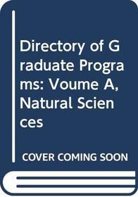 Directory of Graduate Programs: Voume A, Natural Sciences (Directory of Graduate Programs: Vol. A: Natural Sciences)