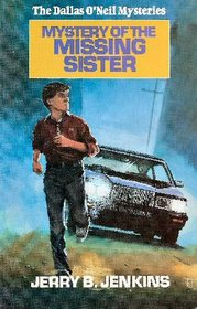 Mystery of the Missing Sister (Dallas O'Neil, Bk 3)