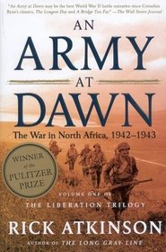 An Army at Dawn: The War in Africa, 1942-1943, (Liberation, Bk 1)