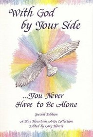 With God by Your Side-- You Never Have to Be Alone: A Collection of Poems (Blue Mountain Arts Collection)