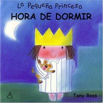 Hora de Dormer: La Peque�a Princesa / Bedtime: Little Princess Board Books (La Pequena Princesa)