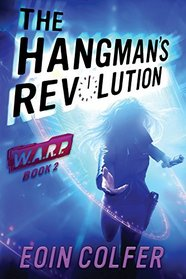 The Hangman's Revolution (W.A.R.P., Bk 2)