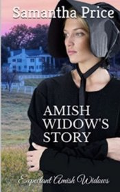Amish Widow's Story (Expectant Amish Widows) (Volume 14)