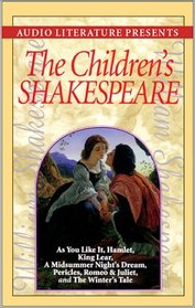 The Children's Shakespeare: As You Like It, Hamlet, King Lear, a Midsummer Night's Dream, Pericles, Romeo  Juliet, and the Winter's Tale
