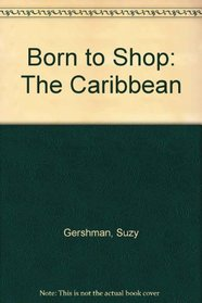 Born to Shop/caribbe