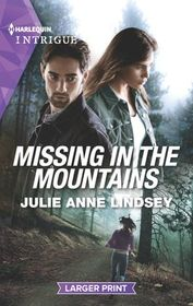 Missing in the Mountains (Fortress Defense, Bk 2) (Harlequin Intrigue, No 1908) (Larger Print)