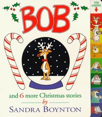 Bob : And 6 More Christmas Stories