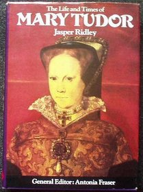 The Life and Times of Mary Tudor [ILLUSTRATED]