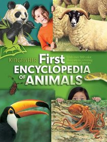 Kingfisher First Encyclopedia of Animals (Kingfisher Encyclopedias)