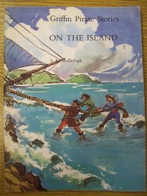 Griffin Pirate Stories: On the Island Bk. 8