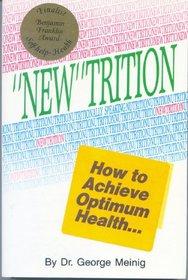 New Trition: How to Achieve Optimum Health