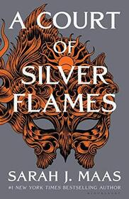 A Court of Silver Flames (Court of Thorns and Roses, Bk 4)