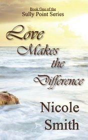 Love Makes the Difference: Book One of the Sully Point series (Volume 1)