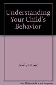 Understanding Your Child's Behavior