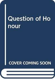 Question of Honour